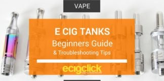E Cig Tanks - Beginners guide and helpful troubleshooting tips and tricks